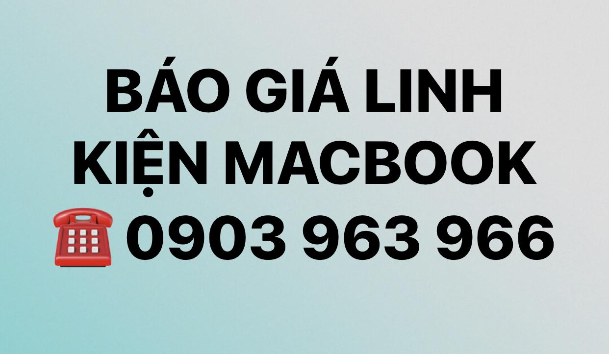 Báo Giá Linh Kiện Và dịch vụ Macbook